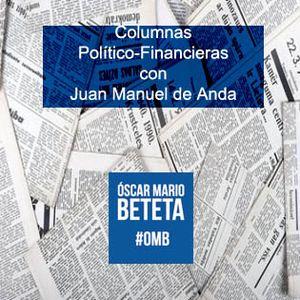 Columnas político-financieras con Juan Manuel de Anda. Miércoles 29 de abril de 2015