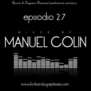 Funk & Sugar, Please! podcast 27 by Manuel Colin