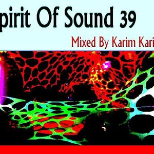 Karim Karism - Spirit Of Sound ( Episode 39 )