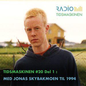 Tidsmaskinen #20 - Del 1: Med Jonas Skybakmoen til 1994