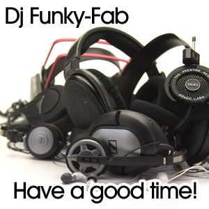 Dj Funky-Fab - Have a good time! - 20/06/2012