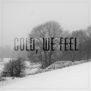 Cold, we feel