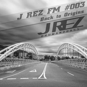 J REZ FM #003 [Back to Origins]