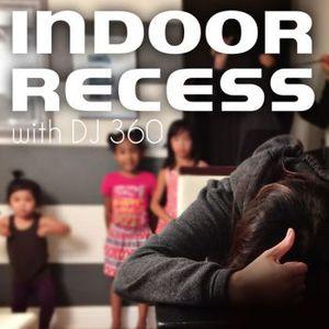 DJ 360 -  Indoor Recess
