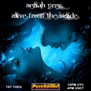 Aeriah Pres Alive From The Inside on PureSound.fm