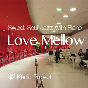 Love Mellow - Sweet Soul Jazz with Piano