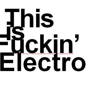 This Is Fucking Electro Mix
