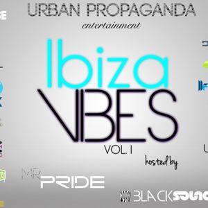 Urban Propaganda Showcase // Ibiza Vibes Sessions #001 - Mr.Pride