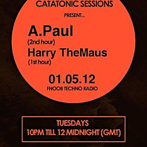 Catatonic Sessions 0005: A.Paul & Harry TheMaus