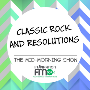 Classic Rock and Resolutions   The Mid-Morning Show on Inspiration FM – 6/1/17