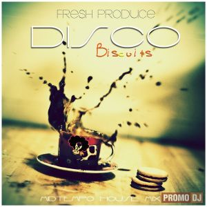 Fresh Produce - Disco Biscuits (Midtempo House MIx)