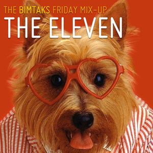 The BimTaks Friday Mix-Up Volume 03 by The Eleven