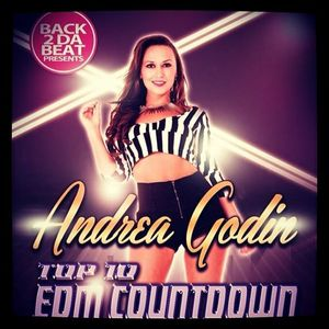 Top 10 EDM Countdown Show with special guest Andrea Godin - March 18 , 2014