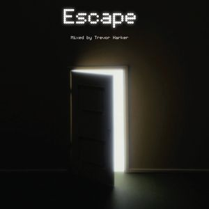 Escape - Mixed by Trevor Harker