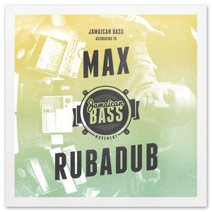 Jamaican Bass according to.....Max RubaDub