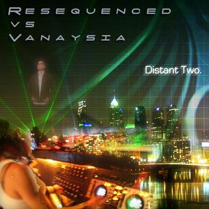 DJ Vanaysia vs DJ Resequenced - Distant Two