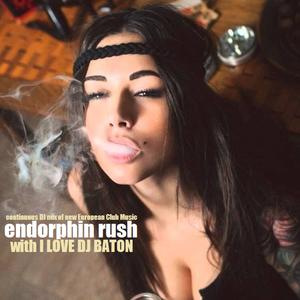 I LOVE DJ BATON - ENDORPHIN RUSH WITH DJ BATON