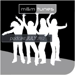 m&m tunes - podcast july 2012