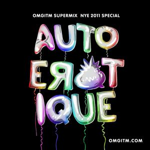 OMGITM SUPERMIX NYE 2011 - AUTOEROTIQUE