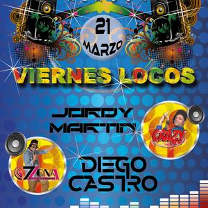 Jordy Martin & Diego Castro @ Live at Viernes Locos (La Zona 21-03-2014)