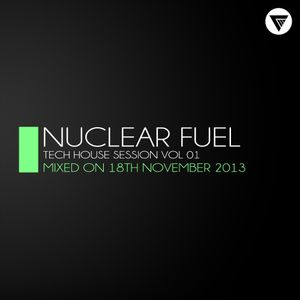 Nuclear Fuel - Tech House Session Vol.1 [Mixed On 18.11.2013]