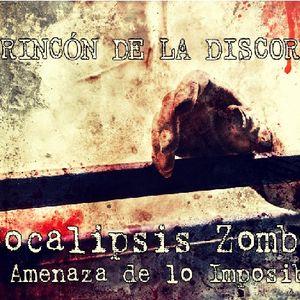 Podcast 4/ Apocalipsis Zombie - Amenaza de lo Imposible