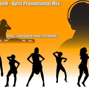 DJ ScreeN - April Promotional Mix