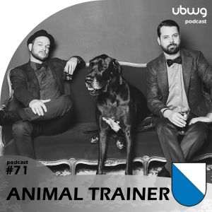 Podcast 071 - Animal Trainer (ZH) - ubwg.ch