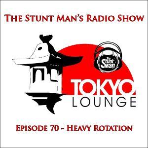 Episode 70-Heavy Rotation-The Stunt Man's Radio Show