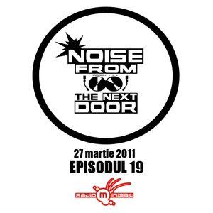 Noise from The NextDoor - episodul 19