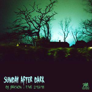 Sunday After Dark - DJ Jahson Live 2/13/11