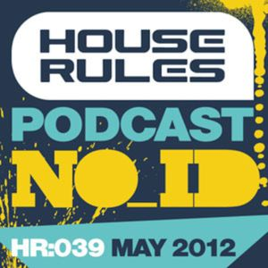 House Rules 038: NO_ID, June 2012