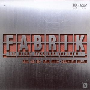 Fabrik The Night Sessions Vol.1 - Session By Abel The Kid & Raul Ortiz