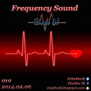 010 FREQUENCY SOUND by Chaco Dj (2014.02.06)