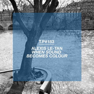 Alexis Le-Tan / When Sound Becomes Colour