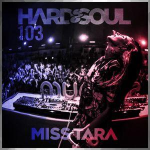 Miss Tara - Hard&Soul 103