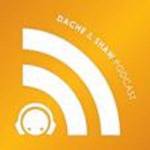Dache & Shaw podcast Episode 1