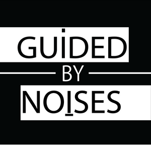 Guided By Noises Set 11/2015 !!!