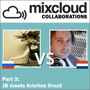 Mixcloud Collaborations Part 2: JB meets Kristina Drozd