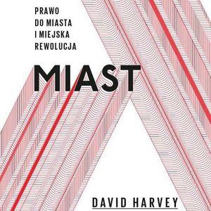 "I seminarium wokół książki ""Bunt miast"" Davida Harveya, 12.07.2012"