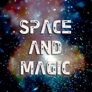 Space and Magic