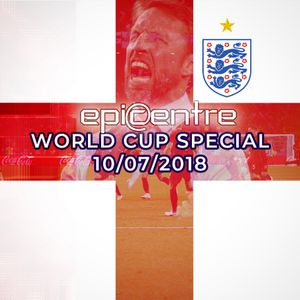 EPICENTRE - WORLD CUP SPECIAL 10/07/2018