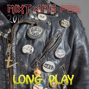 Long Play MIXTAPE Feb 2018