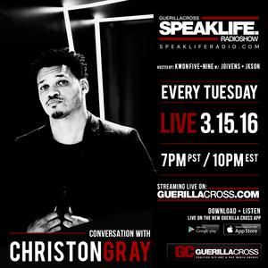 SPEAKLIFE Radio: Conversation w/ Christon Gray [Episode 10.7]