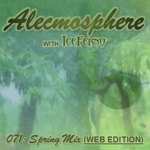 Alecmosphere 071: Spring Mix with Iceferno (Web Edition)