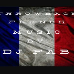 djfab prsnt u#throwback french music#