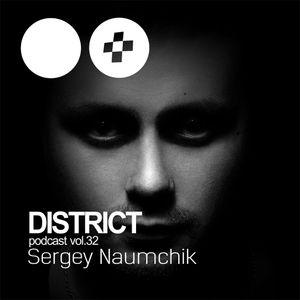 Sergey Naumchik – DISTRICT Podcast vol. 32