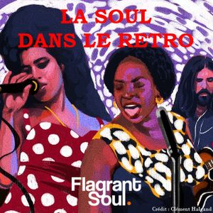 La soul dans le rétro / Flagrant Soul sur Radio Campus Paris 93.9FM / 25 janvier 2020