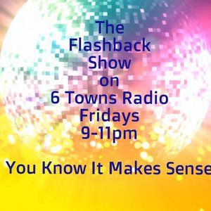 The Flashback Show on 6 Towns Radio 26th June 2015
