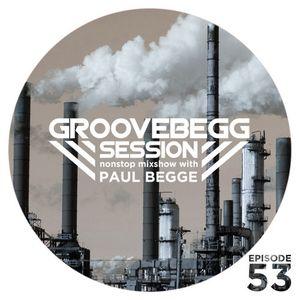 Paul Begge @ Groovebegg Session 053